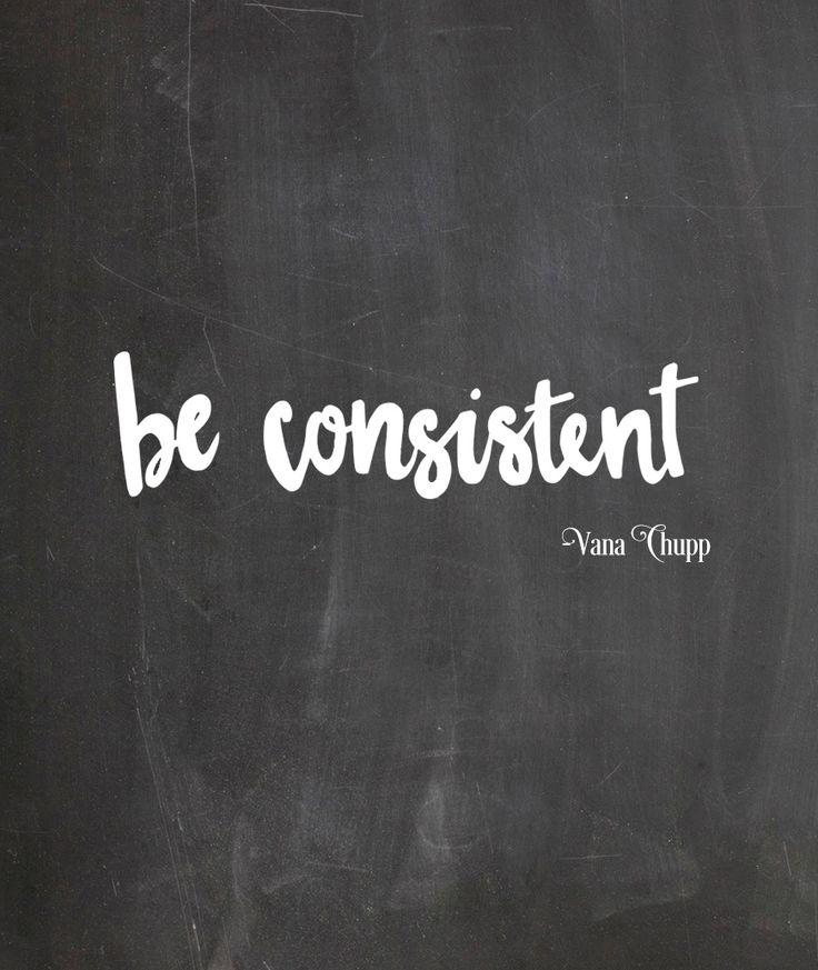 Be Consistent Quote