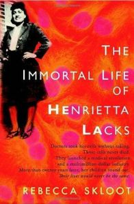 Immortal Life of Heniretta Lacks
